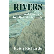 Rivers: Form and Process of Alluvial Channels by Keith Richards (2004-05-02)