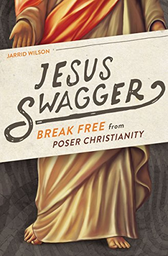 Jesus Swagger: Break Free from Poser Christianity (English Edition ...