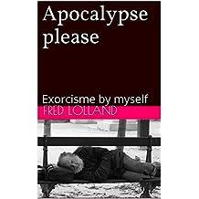 Apocalypse Please (French Edition)