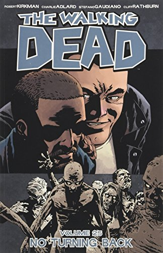 The Walking Dead Volume 25: No Turning Back por Robert Kirkman