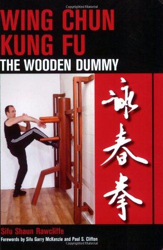 Wing Chun Kung Fu: The Wooden Dummy por Sifu Shaun Rawcliffe