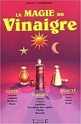Magie du vinaigre - Santé. magie. beauté