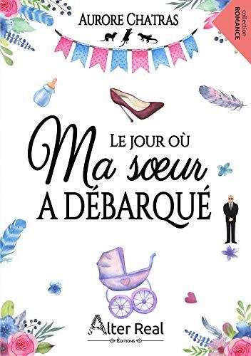 Le Jour Où Ma Soeur A Débarqué Romance French Edition