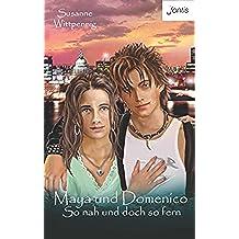 Maya und Domenico: So nah und doch so fern