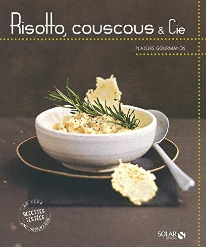 Risotto, couscous & Cie - Plaisirs gourmands par COLLECTIF