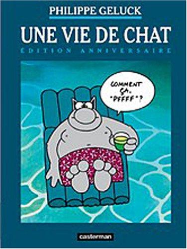 Le Chat, Tome 15 : Une vie de Chat : Edition anniversaire par Philippe Geluck