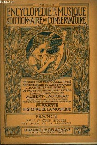 ENCYCLOPEDIE DE LA MUSIQUE & DICTIONNAIRE DU CONSERVATOIRE - PREMIERE PARTIE : HISTOIRE DE LA MUSIQUE - FASCICULE 44 : FRANCE - XVII° ET XVIII° SIECLES + RAMEAU.