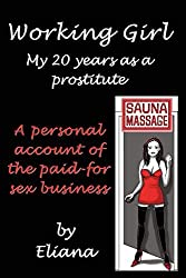 Working Girl, My 20 Years in the Business by Eliana (March 1, 2011) Paperback