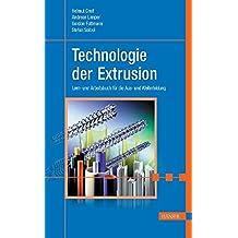 Technologie der Extrusion: Lern- und Arbeitsbuch für die Aus- und Weiterbildung (Print-on-Demand)