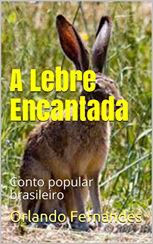 A Lebre Encantada: Conto popular brasileiro (Portuguese Edition)