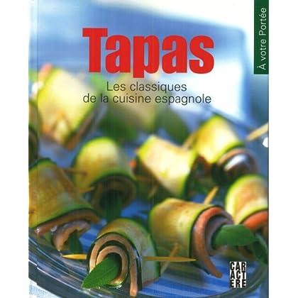 Tapas : Les Classiques de la Cuisine Espagnole