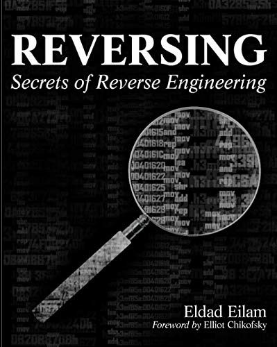 Reversing: Secrets of Reverse Engineering por Eldad Eilam