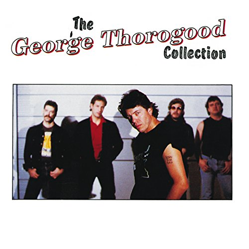 The George Thorogood Collection