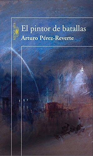 El pintor de batallas (Spanish Edition)