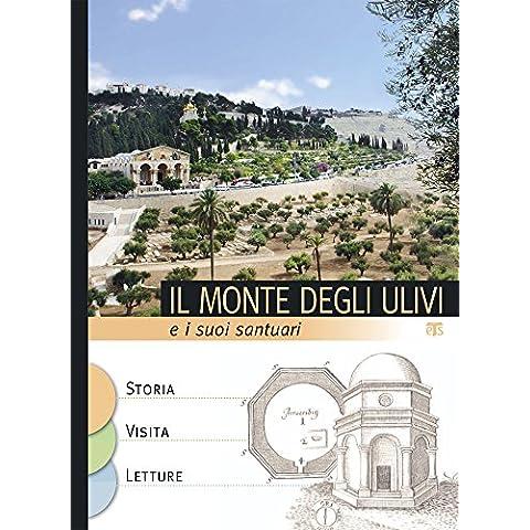 Il Monte degli ulivi e i suoi santuari