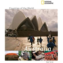 National Geographic Countries of the World: Australia by Kate Turner (2007-08-14)