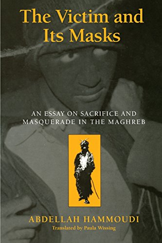 The Victim and Its Masks: An Essay on Sacrifice and Masquerade in the Maghreb por Abdellah Hammoudi