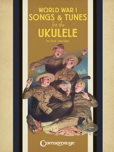 World War I Songs & Tunes for the Ukulele by Dick Sheridan (1-Apr-2014) Paperback