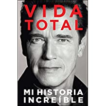 Vida Total: Mi Historia Increíble (Spanish Edition)