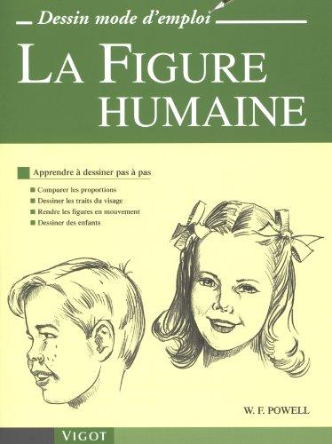 La Figure humaine : Apprendre à dessiner pas à pas