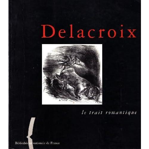 Delacroix, le trait romantique