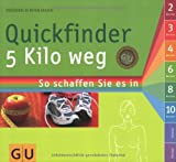 Quickfinder 5 Kilo weg (GU Quickfinder Körper, Geist & Seele)