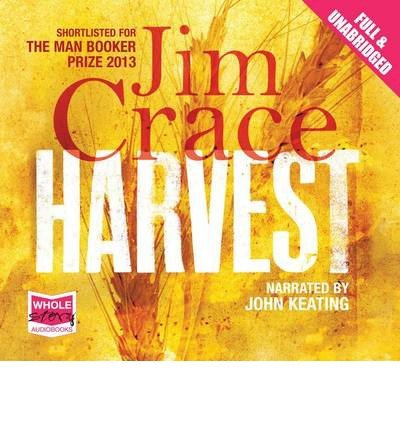 [(Harvest)] [ By (author) Jim Crace, Read by John Keating ] [October, 2013]