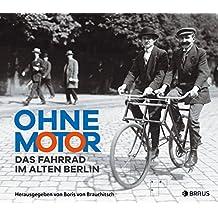 Ohne Motor: Das Fahrrad im alten Berlin
