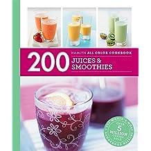 200 Juices & Smoothies: Hamlyn All Colour Cookbook (Hamlyn All Colour Cookery)
