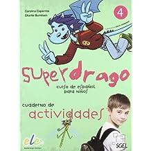 Superdrago 4. Cuaderno de actividades: Curso para niños. Nivel primaria 4