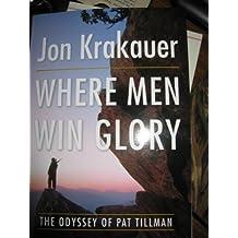 Where Men Win Glory: The Odyssey of Pat Tillman by Jon Krakauer (2009-08-02)