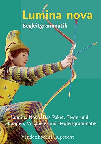 Lumina nova. Das Paket. Texte und Übungen, Vokabeln und Begleitgrammatik: Für die Klassensatzbestellung - Nova Paket