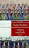 Anfang und Ende (Unionsverlag Taschenbücher) - Nagib Machfus