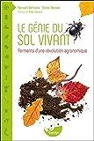 Le génie du sol vivant - Ferments d'une révolution agronomique