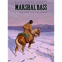 Marshal Bass 03. Son nom est Personne
