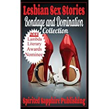 Lesbian Sex Stories: Bondage and Domination Collection: Lesbian Sex Stories: Volume 15