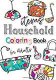 Coloring Book for Adults : Household items: Have fun coloring household items. A coloring book 7x10 inches , Art therapy for Relaxation (Easy Coloring Book for Adults)