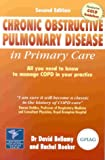 Chronic Obstructive Pulmonary Disease in Primary Care: All You Need to Know to Manage COPD in Your Practice by David Bellamy (2002-07-01)