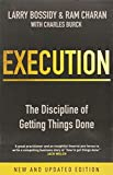 Execution: The Discipline of Getting Things Done by Bossidy, Larry, Charan, Ram, Burck, Charles (2011) Paperback