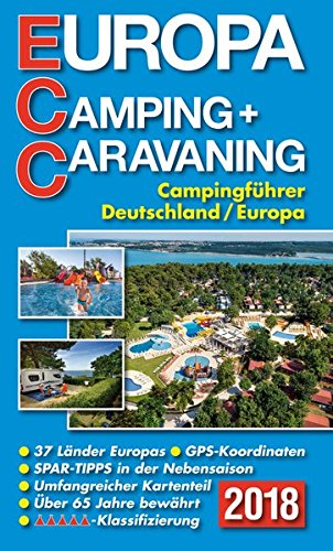 ECC - Europa Camping- + Caravaning-Führer 2018: Campingführer Deutschland / Europa