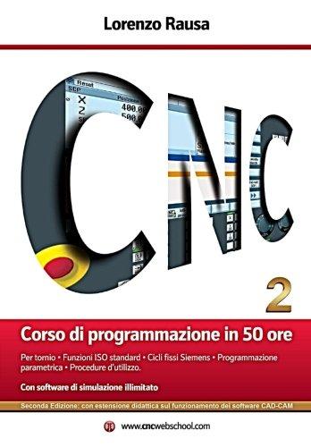 Cnc Corso Di Programmazione in 50 Ore: Anteprima E Download Dei Software Su Www.cncwebschool.com