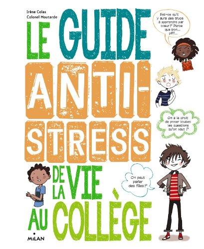 Guide antistress de la vie au collège par Irène Colas