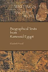 Biographical Texts from Ramessid Egypt (Writings from the Ancient World)