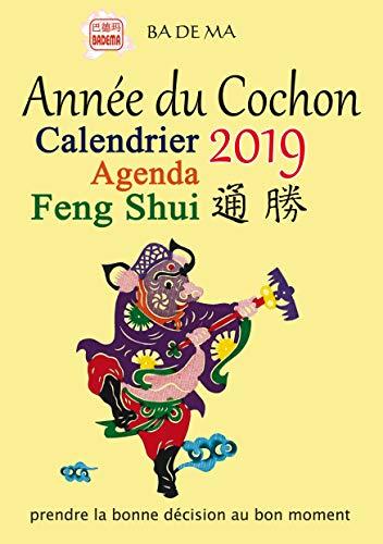 Année du Cochon - Calendrier Agenda Feng Shui 2019
