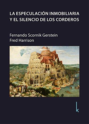 La especulación inmobiliaria y el silencio de los corderos por Fernando Scornik Gerstein