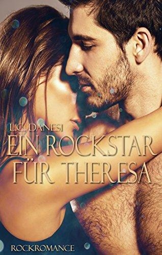 Download Ein Rockstar für Theresa (Rockromance 3)