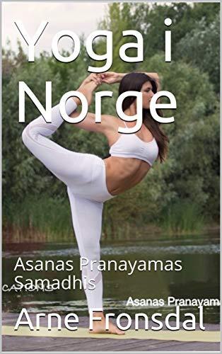 Yoga i Norge: Asanas Pranayamas Samadhis (Sundor Publication ...