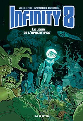 Infinity 8 Tome 5 : Le jour de l'apocalypse par Trondheim Lewis / Mourier Davy