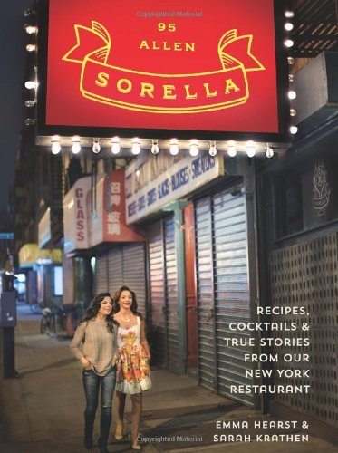 sorella-recipes-cocktails-true-stories-from-our-new-york-restaurant-by-emma-hearst-2013-10-29