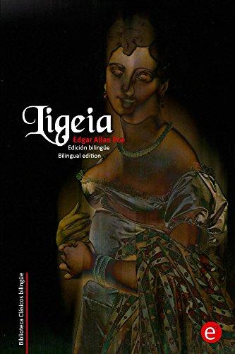 Ligeia: Edición bilingüe/Bilingual edition (Biblioteca Clásicos bilingüe) por Edgar Poe
